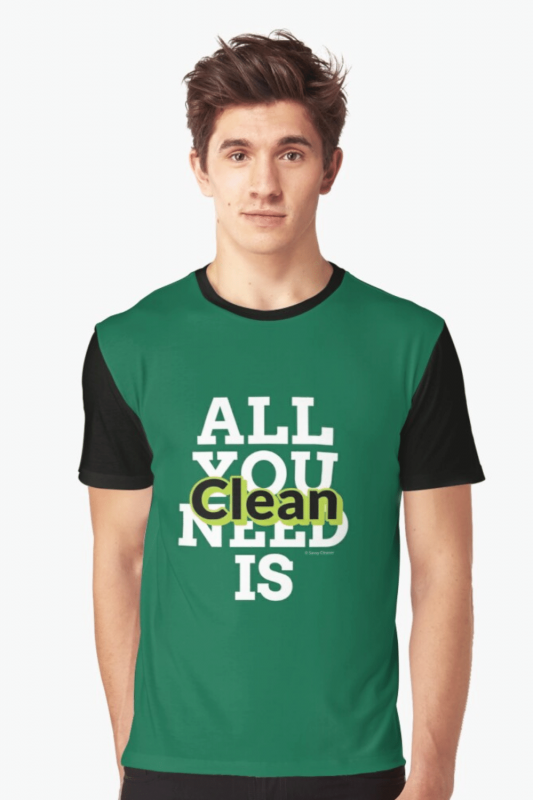 All You Need Is Clean Savvy Cleaner Funny Cleaning Shirts Graphic T-Shirt
