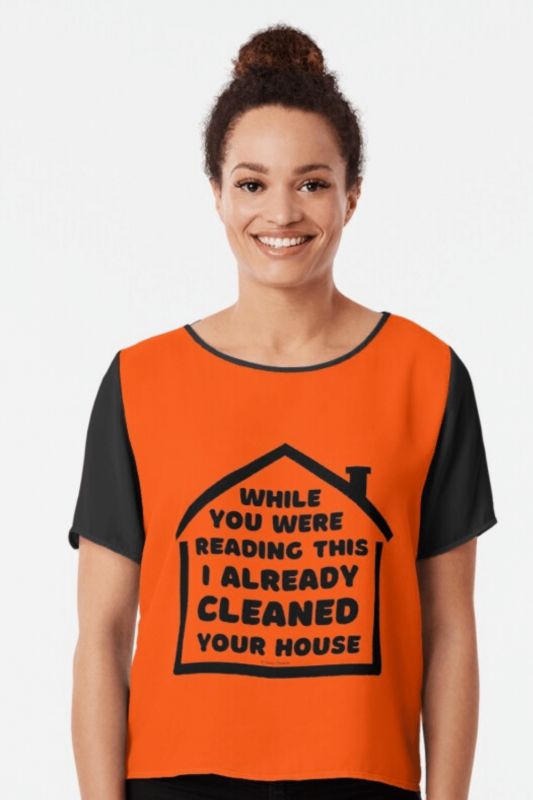 Already Cleaned Your House Savvy Cleaner Funny Cleaning Shirts Chiffon Top