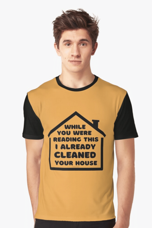 Already Cleaned Your House Savvy Cleaner Funny Cleaning Shirts Graphic T-Shirt