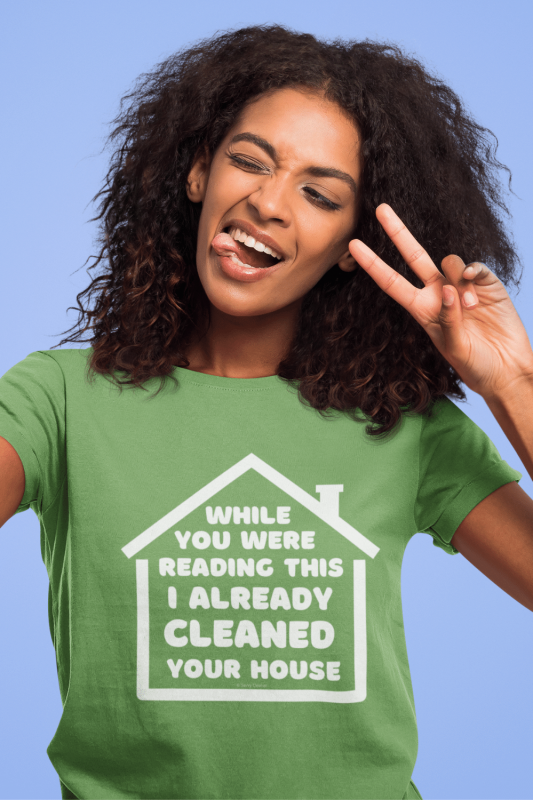 Already Cleaned Your House Savvy Cleaner Funny Cleaning Shirts Standard T-Shirt