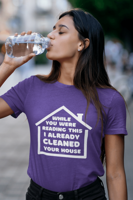 Already Cleaned Your House Savvy Cleaner Funny Cleaning Shirts women's Standard T-Shirt