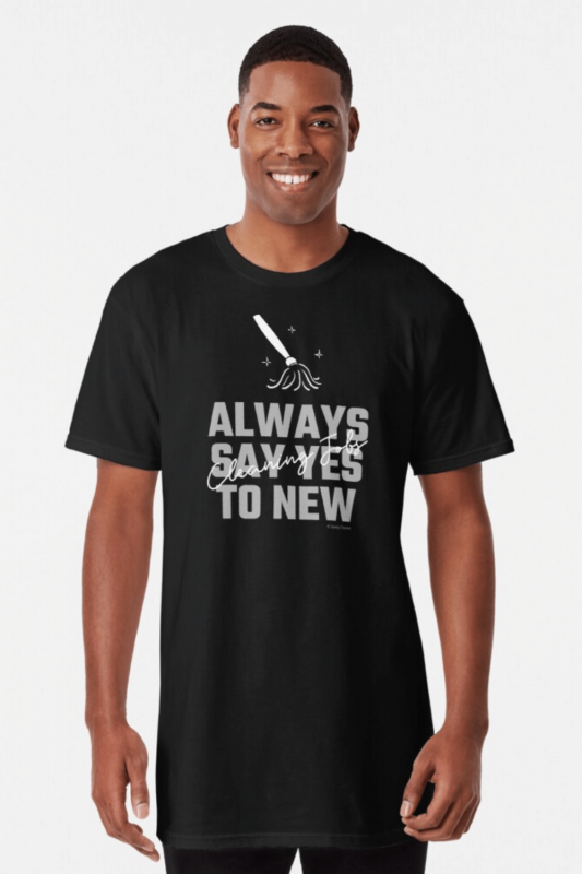 Always Say Yes Savvy Cleaner Funny Cleaning Shirts Long T-Shirt