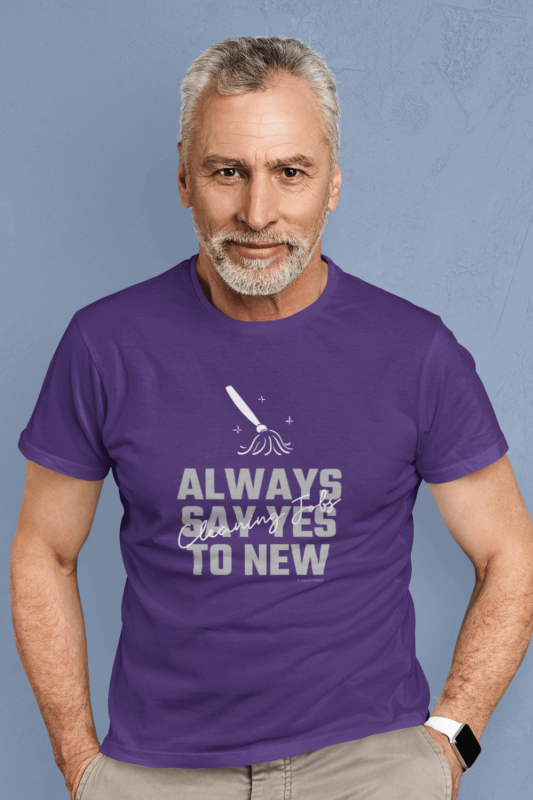 Always Say Yes Savvy Cleaner Funny Cleaning Shirts Men's Standard T-Shirt