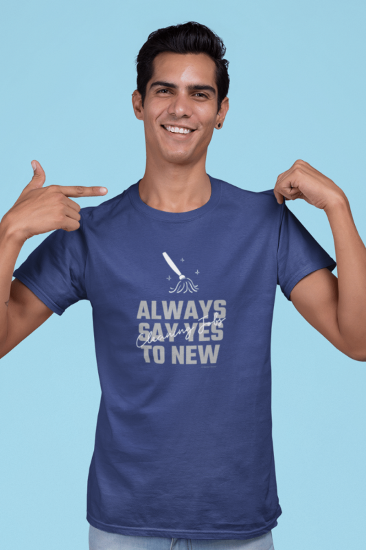 Always Say Yes Savvy Cleaner Funny Cleaning Shirts Men's Standard Tee