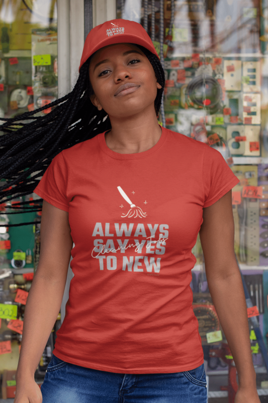 Always Say Yes Savvy Cleaner Funny Cleaning Shirts Women's Standard Tee