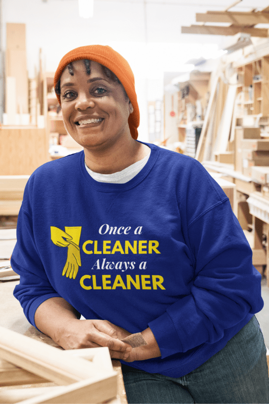 Always a Cleaner Savvy Cleaner Funny Cleaning Shirts Classic Crewneck Sweatshirt