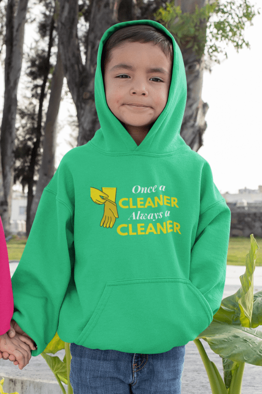 Always a Cleaner Savvy Cleaner Funny Cleaning Shirts Kids Classic Pullover Hoodie