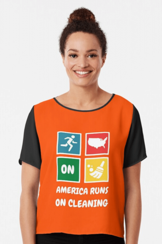 America Runs On Cleaning Savvy Cleaner Funny Cleaning Shirts Chiffon Top