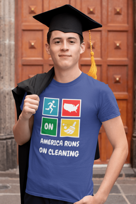 America Runs On Cleaning Savvy Cleaner Funny Cleaning Shirts Men's Standard Tee