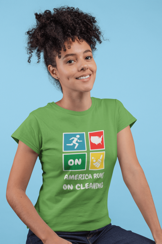 America Runs On Cleaning Savvy Cleaner Funny Cleaning Shirts Women's Standard T-Shirt