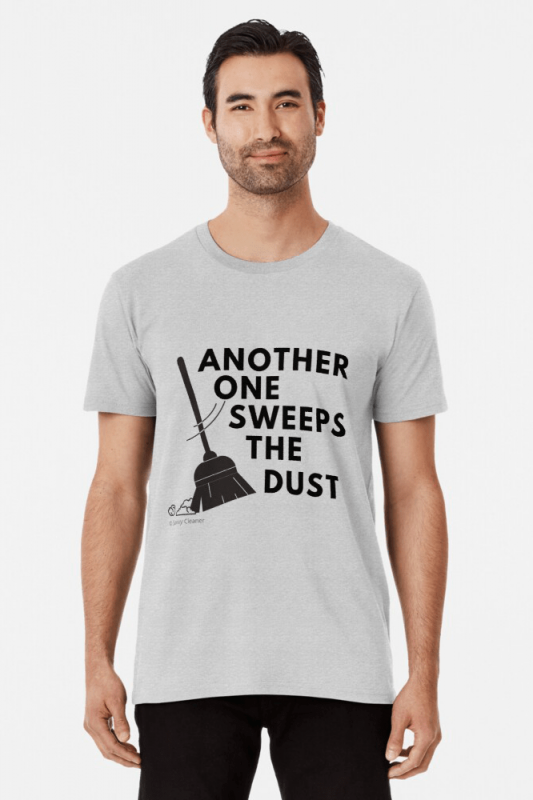 Another One Sweeps The Dust, Savvy Cleaner Funny Cleaning Shirts, Premium Shirt