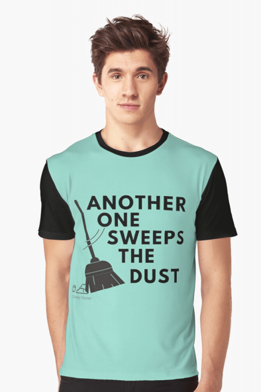 Another One Sweeps the Dust, Savvy Cleaner funny cleaning shirts, Graphic shirt