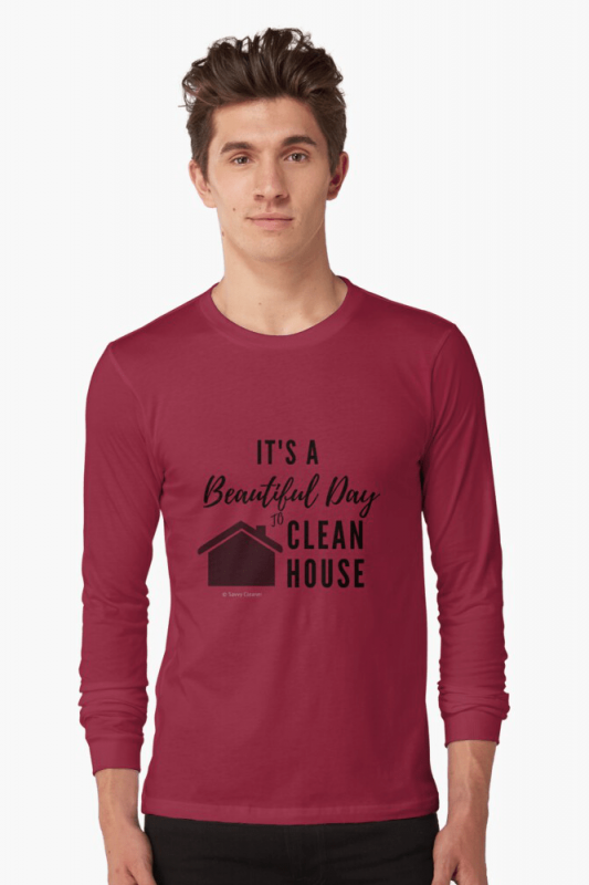 Beautiful Day to Clean House, Savvy Cleaner Funny Cleaner Shirts, Long sleep shirt