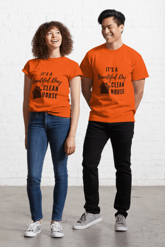 Beautiful Day to Clean House, Savvy Cleaner Funny Cleaner Shirts, T-shirt