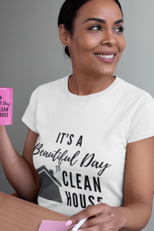 Beautiful Day to Clean House, Savvy Cleaner Funny Cleaning Boyfriend T-Shirt