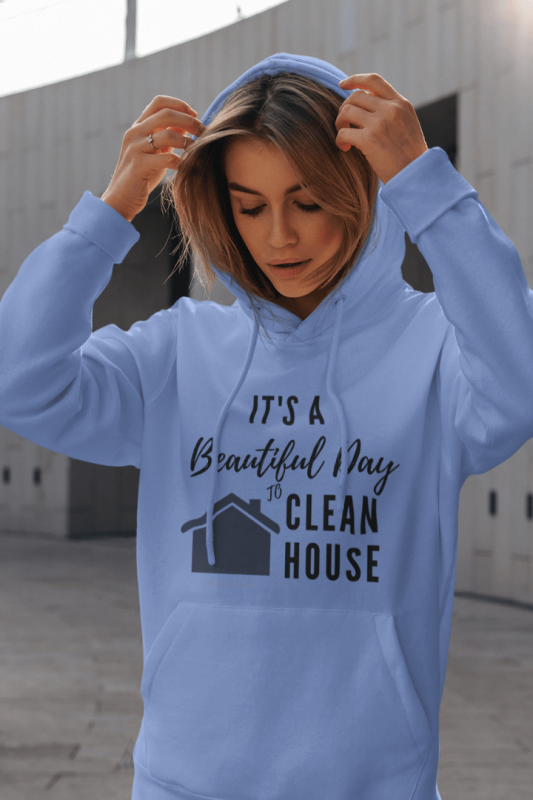 Beautiful Day to Clean House, Savvy Cleaner Funny Cleaning Pullover Hoodie