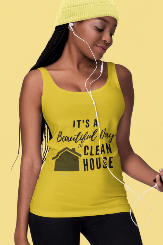 Beautiful Day to Clean House, Savvy Cleaner Funny Cleaning Tank Top