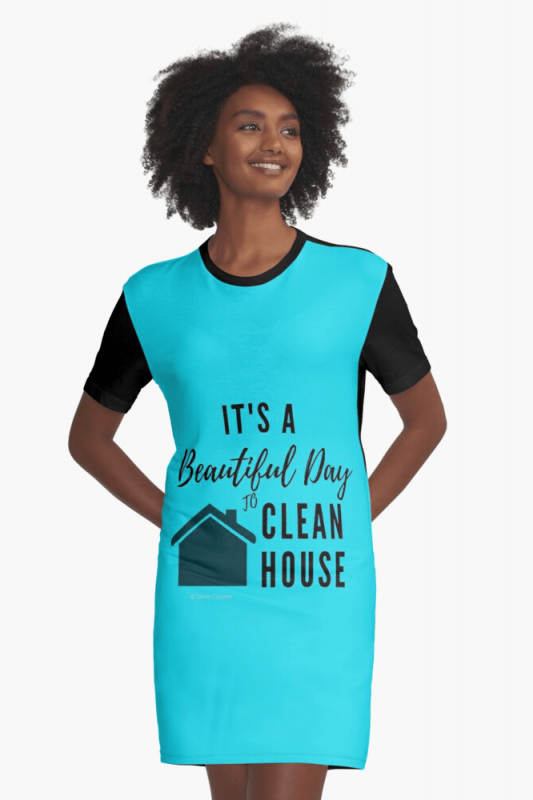 Beautiful Day to Clean Houses, Savvy Cleaner Funnny Cleaning Shirts, T-Dress