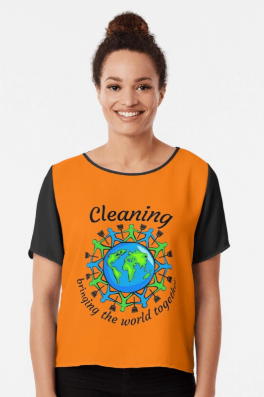 Bringing the World Together Savvy Cleaner Funny Cleaning Shirts Chiffon Top