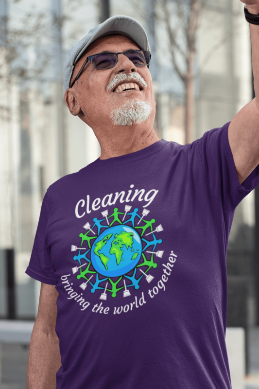 Bringing the World Together Savvy Cleaner Funny Cleaning Shirts Men's Standard Tee