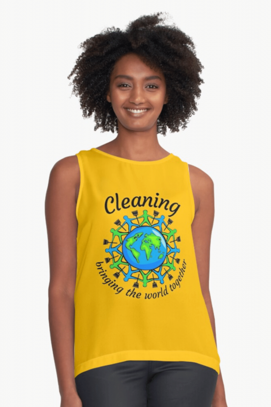 Bringing the World Together Savvy Cleaner Funny Cleaning Shirts Sleeveless Top