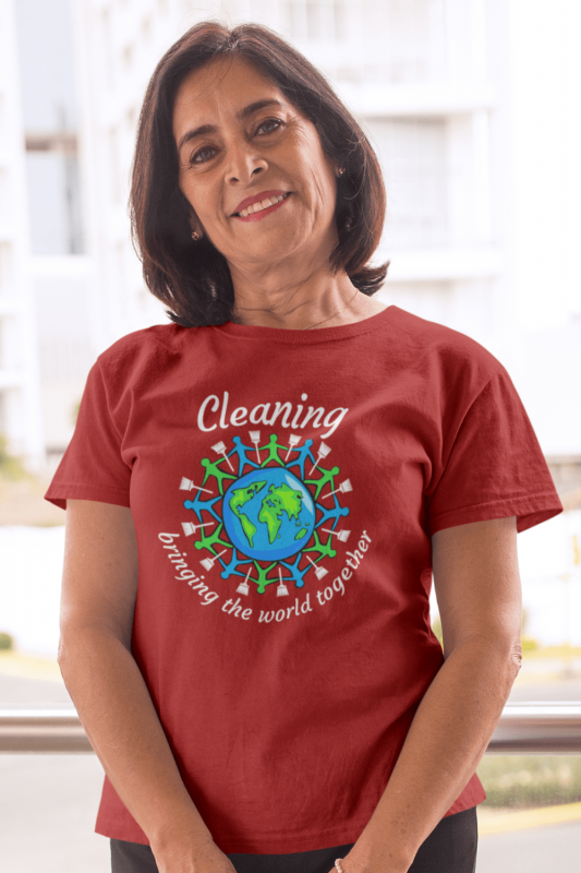 Bringing the World Together Savvy Cleaner Funny Cleaning Shirts Women's Standard T-Shirt