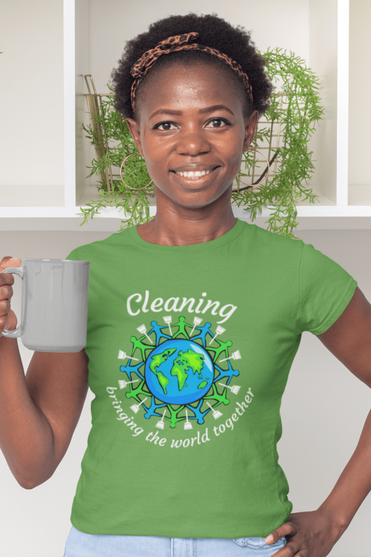Bringing the World Together Savvy Cleaner Funny Cleaning Shirts Women's Standard Tee