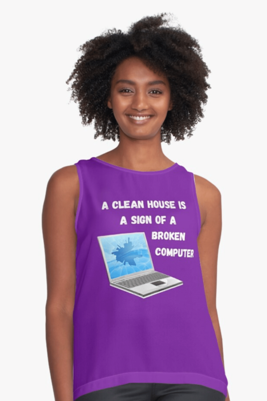 Broken Computer Savvy Cleaner Funny Cleaning Shirts Sleeveless Top