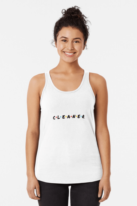 CLEANER, Savvy Cleaner Funny Shirts, Racer Tank Top,