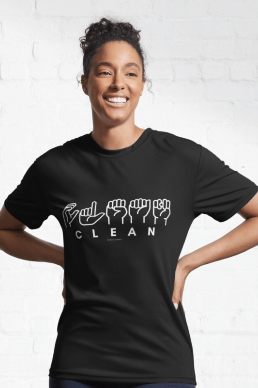 Clean Sign Language Savvy Cleaner Funny Cleaning Shirts Active T-Shirt