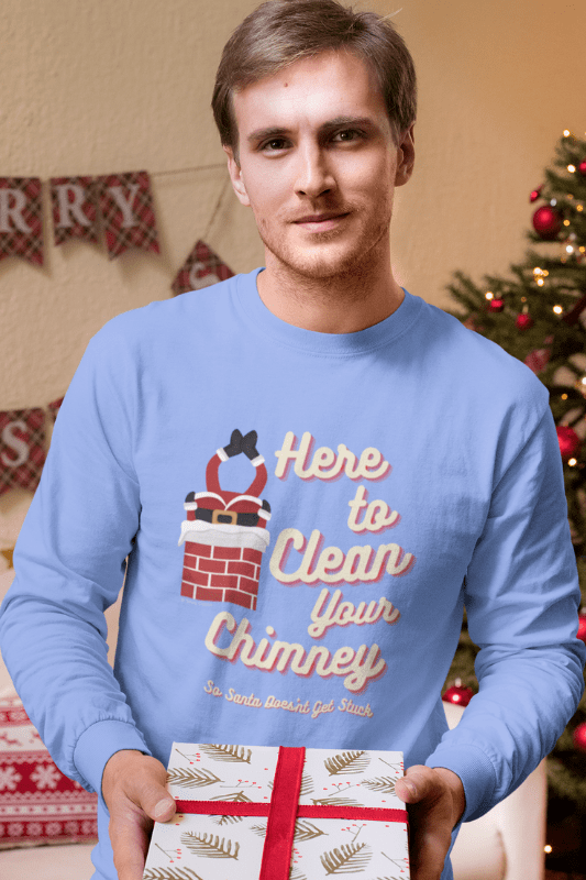 Clean Your Chimney, Savvy Cleaner, Funny Cleaning Shirts, Classic Long Sleeve T-Shirt