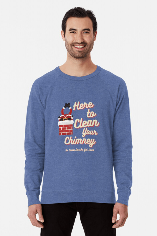 Clean Your Chimney, Savvy Cleaner, Funny Cleaning Shirts, Lightweight Sweater
