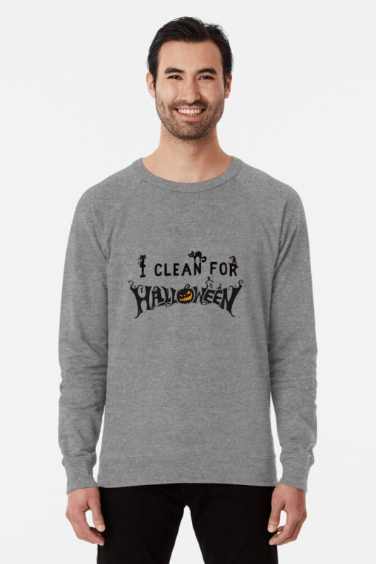 Clean for Halloween, Savvy Cleaner, Funny Cleaning Shirts, Lightweight sweater