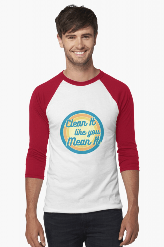 Clean it Like You Mean It, Savvy Cleaner Funny Cleaning Shirts, Baseball shirt