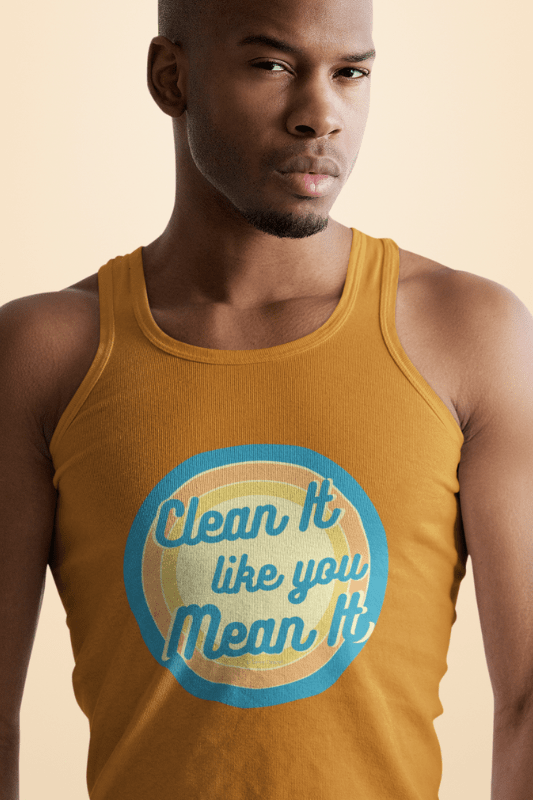 Clean it Like You Mean It, Savvy Cleaner Funny Cleaning Shirts, Classic Tank Top