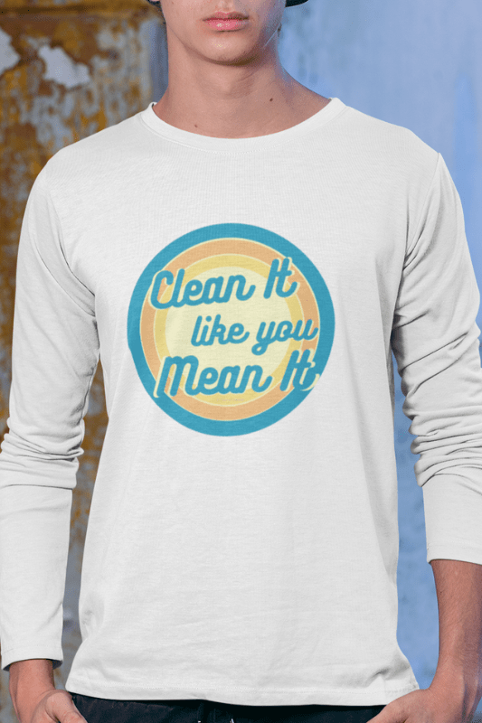 Clean it Like You Mean It, Savvy Cleaner Funny Cleaning Shirts, Premium Long Sleeve T-Shirt