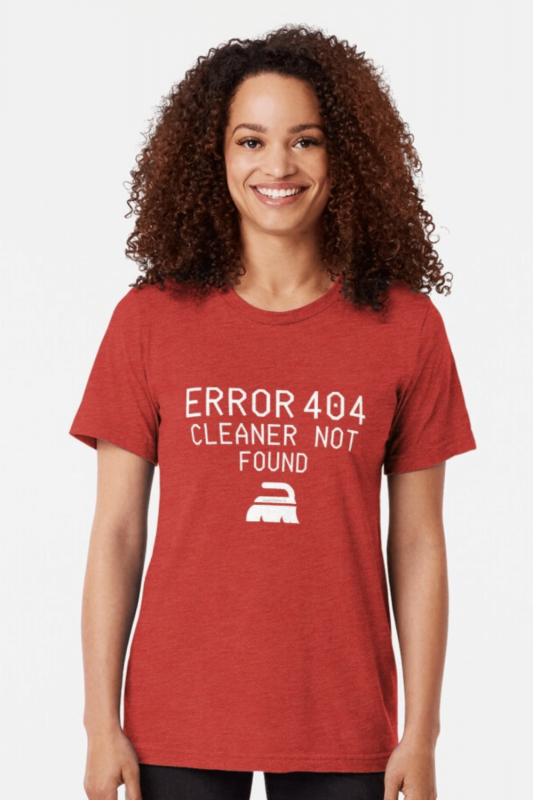 Cleaner Not Found Savvy Cleaner Funny Cleaning Shirts Tri-Blend T-Shirt