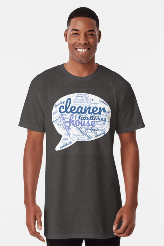 Cleaner Speech Cloud, Savvy Cleaner Funny Cleaning Shirts, Long shirt