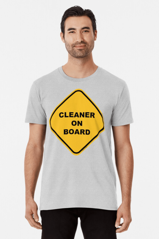 Cleaner on Board, Savvy Cleaner Funny Cleaning Shirts, Premium shirt