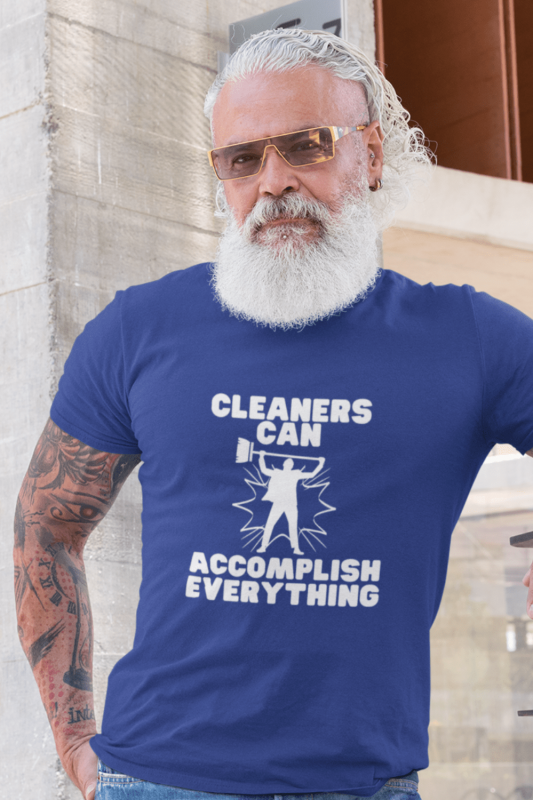 Cleaners Can Accomplish Anything Savvy Cleaner Funny Cleaning Shirts Men's Standard T-Shirt