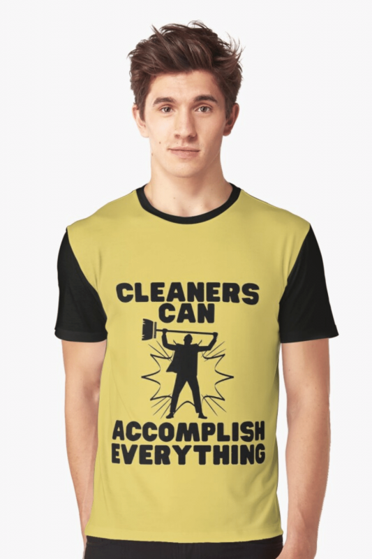 Cleaners Can Accomplish Everything Savvy Cleaner Funny Cleaning Shirts Graphic Tee