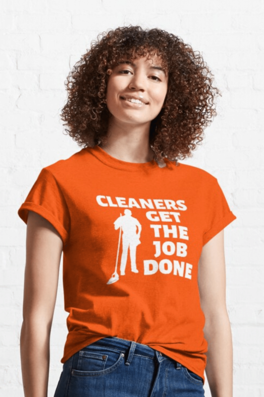 Cleaners Get The Job Done Savvy Cleaner Funny Cleaning Shirts Classic T-Shirt