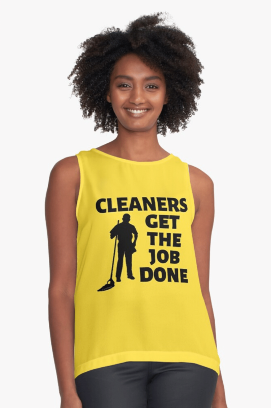 Cleaners Get The Job Done Savvy Cleaner Funny Cleaning Shirts Sleeveless Top