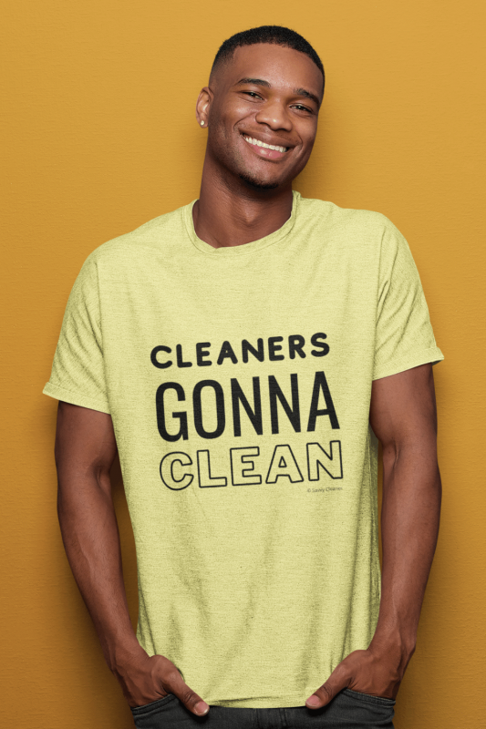Cleaners Gonna Clean Savvy Cleaner Funny Cleaning Shirts Comfort Tee