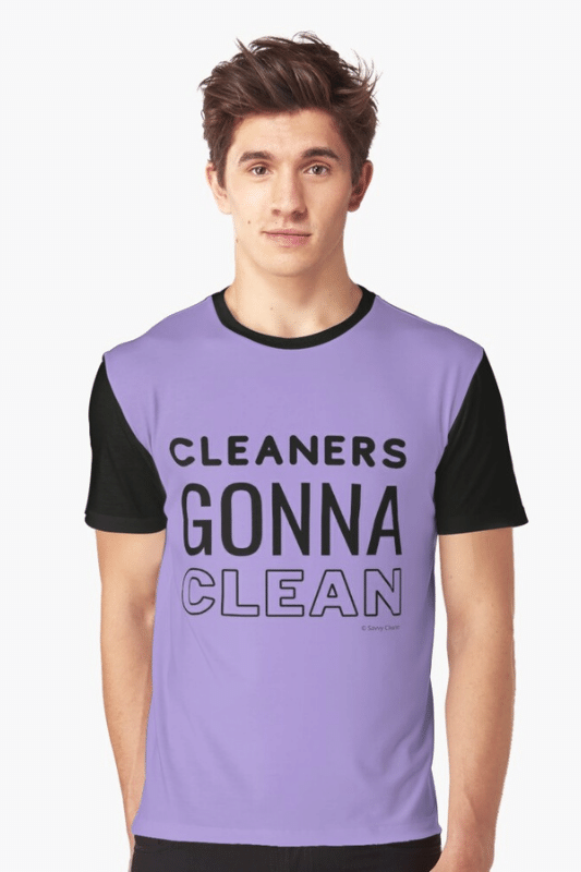 Cleaners Gonna Clean Savvy Cleaner Funny Cleaning Shirts Graphic Tee