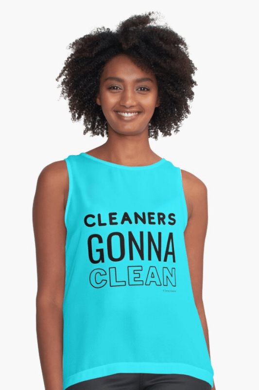 Cleaners Gonna Clean Savvy Cleaner Funny Cleaning Shirts Sleeveless Top