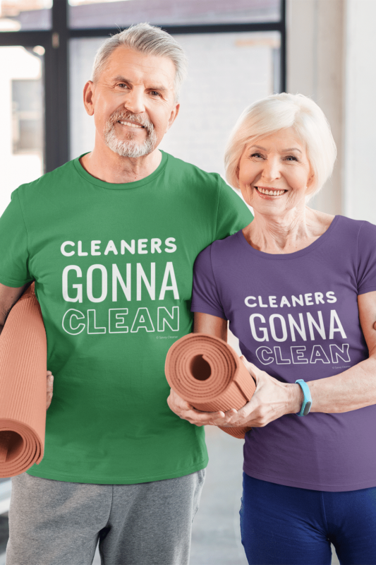 Cleaners Gonna Clean Savvy Cleaner Funny Cleaning Shirts Standard Tee