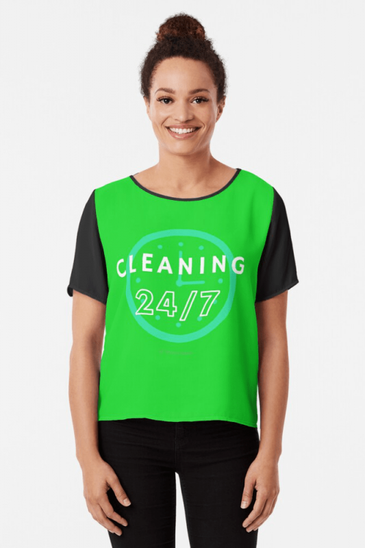 Cleaning 24-7, Savvy Cleaner Funnny Cleaning Shirts, Chiffon Top