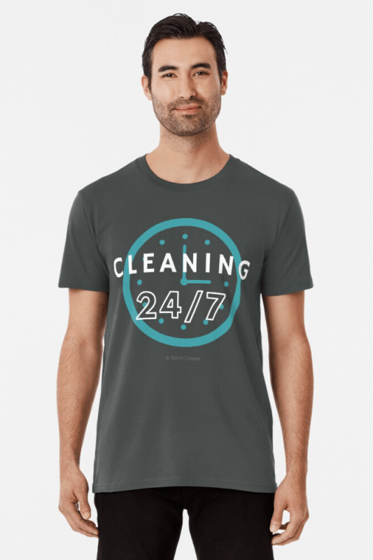 Cleaning 24-7, Savvy Cleaner Funny Cleaning Shirts, Premium Shirt