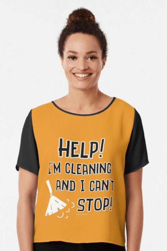 Cleaning And I Can't Stop Savvy Cleaner Funny Cleaning Shirts Chiffon Top